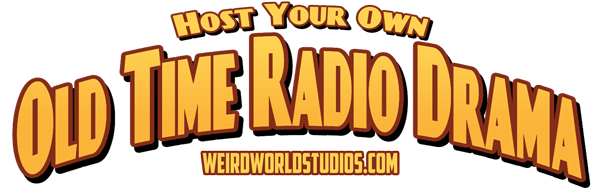 Host Your Own Old Time Radio Drama
